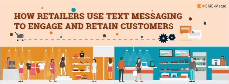 How Retailers Use Text Messaging to Engage and Retain Customers