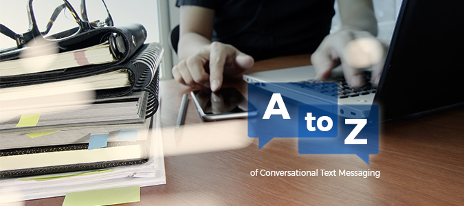 The A to Z of Conversational Text Messaging